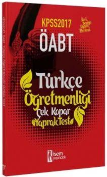 İsem Yayıncılık 2017 ÖABT Türkçe Öğretmenliği Çek Kopar Yaprak Test