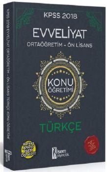 İsem Yayıncılık 2018 KPSS Ortaöğretim Ön Lisans Evveliyat Türkçe Konu Öğretimi