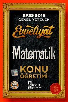 İsem Yayınları 2018 KPSS Evveliyat Genel Yetenek Matematik Konu Öğretimi