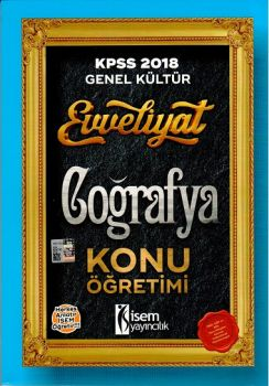 İsem Yayınları 2018 KPSS Evveliyat Genel Kültür Coğrafya Konu Öğretimi