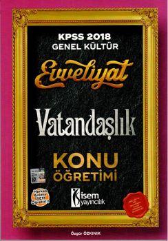 İsem Yayınları 2018 KPSS Evveliyat Genel Kültür Vatandaşlık Konu Öğretimi
