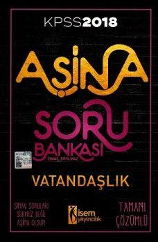 İsem Yayınları 2018 KPSS Aşina Vatandaşlık Tamamı Çözümlü Soru Bankası