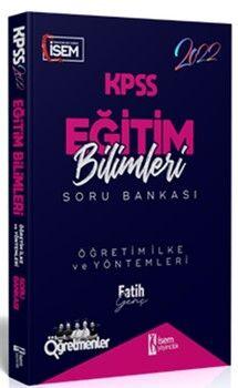 İsem Yayınları2022 KPSS Eğitim Bilimleri Öğretim İlke ve Yöntemleri Çözümlü Soru Bankası