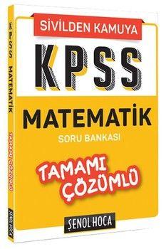 Şenol Hoca KPSS Matematik Tamamı Çözümlü Soru Bankası