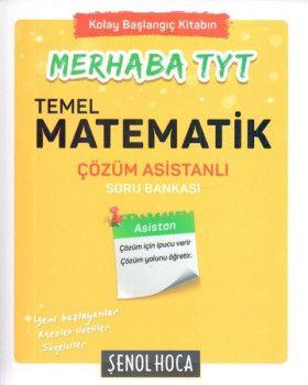 Şenol Hoca Yayınları Merhaba TYT Çözüm Asistanlı Matematik Soru Bankası