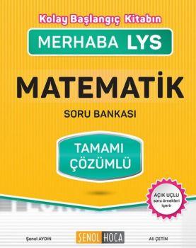 Şenol Hoca Yayınları LYS Matematik Tamamı Çözümlü Soru Bankası