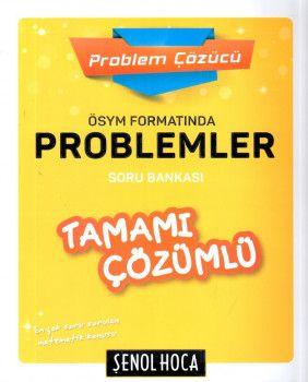 Şenol Hoca Yayınları ÖSYM Formatında Problemler Tamamı Çözümlü Soru Bankası