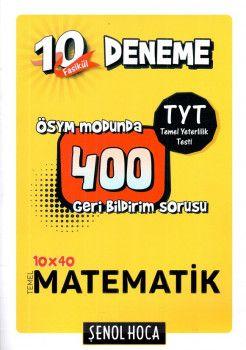 Şenol Hoca Yayınları YKS 1. Oturum TYT Temel Matematik ÖSYM Modunda 400 Geri Bildirim Sorusu 10 Fasikül Deneme 10x40