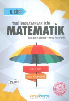 Cevdet Özsever Yayınları Matematik 0. Kitap Yeni Başlayanlar için Tamamı Çözümlü 810 Soru