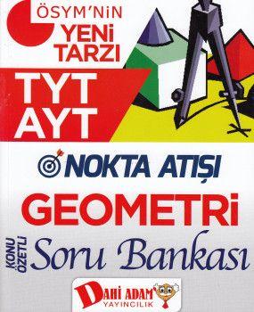 Dahi Adam TYT AYT Nokta Atışı Geometri Konu Özetli Soru Bankası