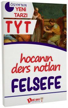 Dahi Adam Yayınları YKS 1. Oturum TYT Felsefe Hocanın Ders Notları