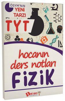 Dahi Adam Yayınları YKS 1. Oturum TYT Fizik Hocanın Ders Notları