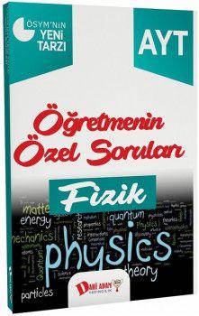 Dahi Adam Yayınları YKS 2. Oturum AYT Fizik Öğretmenin Özel Soruları