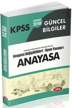 Data Yayınları 2018 KPSS Güncel Bilgiler 24 Haziran Seçimleriyle Yürürlüğe Girecek Anayasa Değişikleri ve Uyum Yasaları