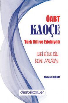 Destek Kariyer Yayınları 2018 KPSS ÖABT KAOÇE Türk Dili ve Edebiyatı Eski Türk Dili Konu Anlatımı