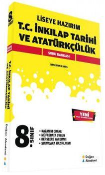 Doğan Akademi 8. Sınıf Liseye Hazırım T.C. İnkılap Tarihi ve Atatürkçülük Soru Bankası