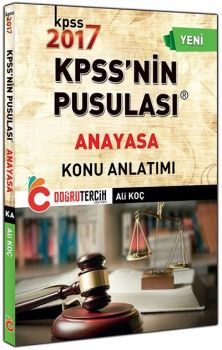 Doğru Tercih Yayınları 2017 KPSS nin Pusulası Anayasa Konu Anlatımlı Ali KOÇ