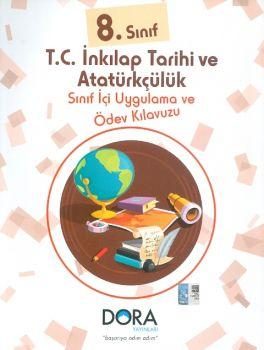 Dora Yayınları 8. Sınıf T.C. İnkılap Tarihi ve Atatürkçülük Sınıf İçi Uygulama ve Ödev Kılavuzu