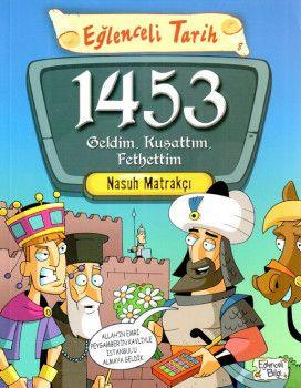 Eğlenceli Bilgi Yayınları 1453 Geldim Kuşattım Fethettim