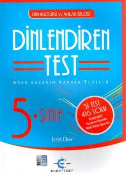 Eker Test Yayınları 5. Sınıf Din Kültürü ve Ahlak Bilgisi Dinlendiren Test