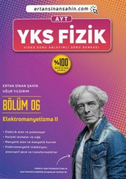 Ertan Sinan Şahin AYT Fizik Bölüm 6 Elektromanyetizma 2 Video Konu Anlatımlı Soru Bankası