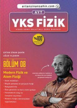 Ertan Sinan Şahin AYT Fizik Bölüm 8 Modern Fizik ve Atom Fiziği Video Konu Anlatımlı Soru Bankası