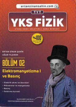 Ertan Sinan Şahin TYT Fizik Bölüm 2 Elektromanyetizma 1 ve Basınç Video Konu Anlatımlı Soru Bankası