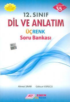 Esen Üçrenk 12. Sınıf Dil ve Anlatım Soru Bankası
