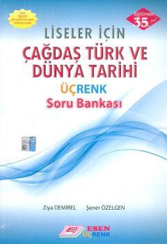 Esen Üçrenk 12. Sınıf Lİseler için Çağdaş Türk ve Dünya Tarihi Soru Bankası