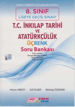 Esen Üçrenk Yayınları 8. Sınıf LGS T. C. İnkılap Tarihi ve Atatürkçülük Soru Bankası