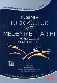 Esen Yayınları 11. Sınıf Türk Kültür ve Medeniyet Tarihi Konu Özetli Soru Bankası