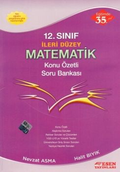 Esen Yayınları 12. Sınıf İleri Düzey Matematik Konu Özetli Soru Bankası