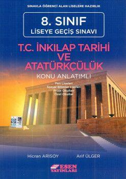 Esen Yayınları 8. Sınıf LGS T.C. İnkılap Tarihi ve Atatürkçülük Konu Anlatımlı