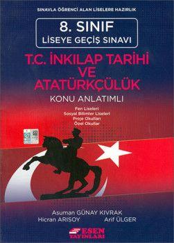 Esen Yayınları 8. Sınıf LGS T. C. İnkılap Tarihi ve Atatürkçülük Konu Anlatımlı