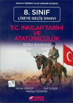 Esen Yayınları 8. Sınıf LGS T. C. İnkılap Tarihi ve Atatürkçülük Soru Bankası