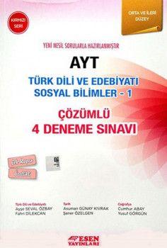Esen Yayınları AYT Türk Dili ve Edebiyatı Sosyal Bilimler 1 Çözümlü 4 Deneme Sınavı