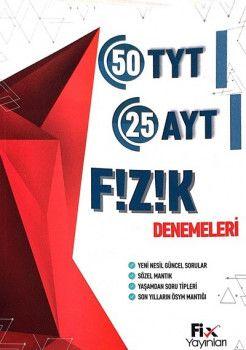 Fix Yayınları YKS 1. ve 2. Oturum TYT 50 AYT 25 Fizik Denemeleri