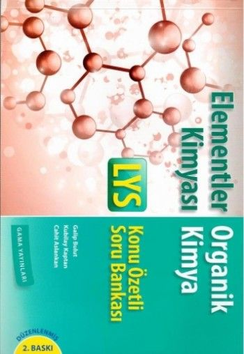 Gama Yayınları LYS Elementler Kimyası Organik Kimya Konu Özetli Soru Bankası