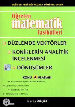 Gür Yayınları Öğreten Matematik Fasikülleri Düzlemde Vektörler Koniklerin Analitik İncelenmesi Dönüşümler Konu Anlatımlı