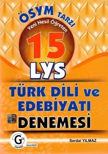 Gür Yayınları ÖSYM Tarzı Yeni Nesil Öğreten 15 LYS Türk Dili ve Edebiyatı Deneme