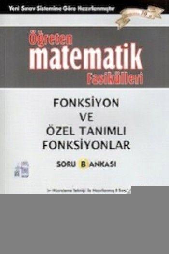Gür Yayınları Öğreten Matematik Fasikülleri Fonksiyon ve Özel Tanımlı Fonksiyonlar Soru Bankası