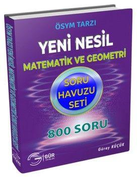 Gür Yayınları Matematik ve Geometri Yeni Nesil Soru Havuzu Seti 800 Soru