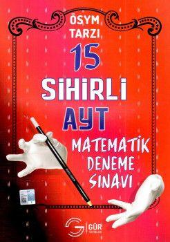 Gür Yayınları YKS 2. Oturum AYT Matematik ÖSYM Tarzı Sihirli 15 Deneme Sınavı