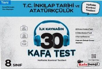 Kafa Dengi Yayınları 8. Sınıf T.C İnkılap Tarihi ve Atatürkçülük İlk Kaynağın 30 Kafa Test