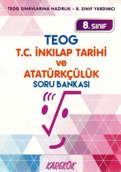 Karekök 8. Sınıf TEOG T.C. İnkılap Tarihi ve Atatürkçülük Soru Bankası