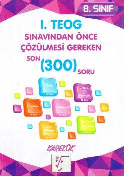 Karekök Yayınları 8. Sınıf TEOG 1 Sınavdan Önce Çözülmesi Gereken Son 300 Soru