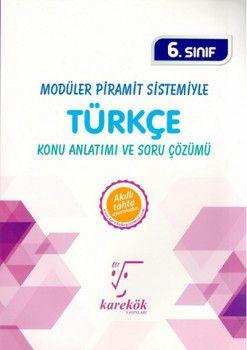 Karekök Yayınları 6. Sınıf Modüler Piramit Sistemiyle Türkçe Konu Anlatımı ve Soru Çözümü