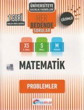 KöşeBilgi Yayınları Üniversiteye Hazırlık Matematik Her Bedende Sorular 1. Seri Problemler