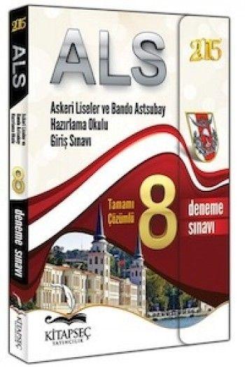 Kitapseç Yayınları ALS Askeri Liseler ve Bando Astsubay Hazırlama Okulu Giriş Sınavı Tamamı Çözümlü 8 Deneme  2015