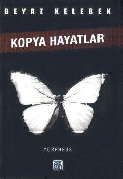 Kutlu Yayınevi Beyaz Kelebek Kopya Hayatlar
